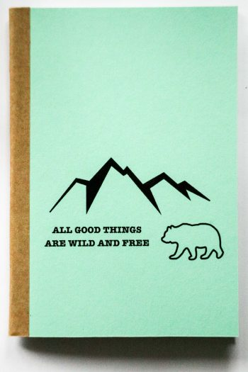 All good things are wild and free – mint